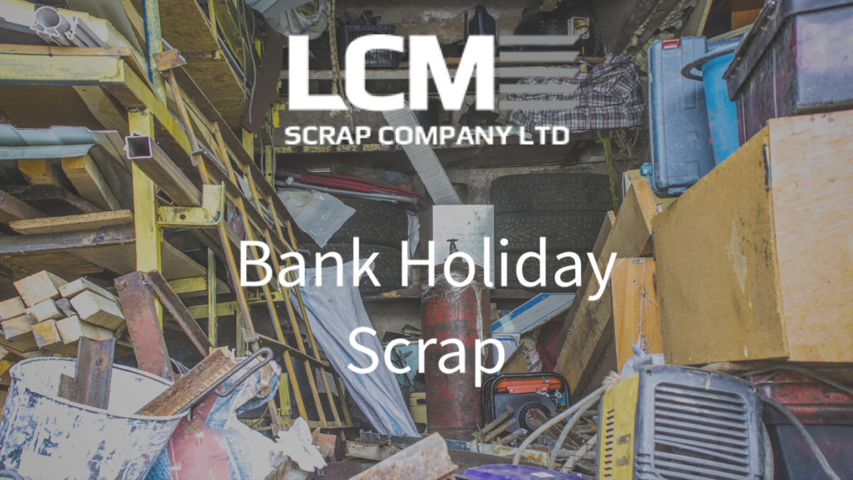 LCM Scrap Company - Bank Holiday Scrap